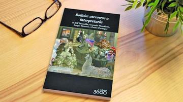 "Presentarán libro ""Bolivia:  atreverse a interpretarla"""