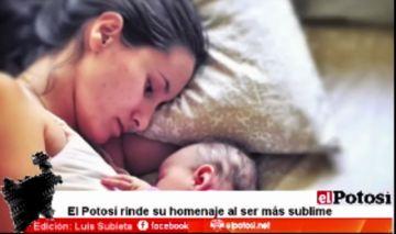 El Potosí rinde su homenaje al ser más sublime, LA MAMÁ