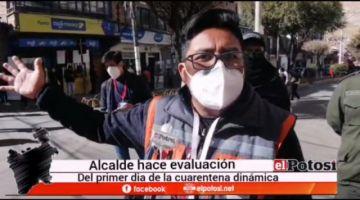 Alcalde evalúa media jornada de aplicación de cuarentena flexible en Potosí