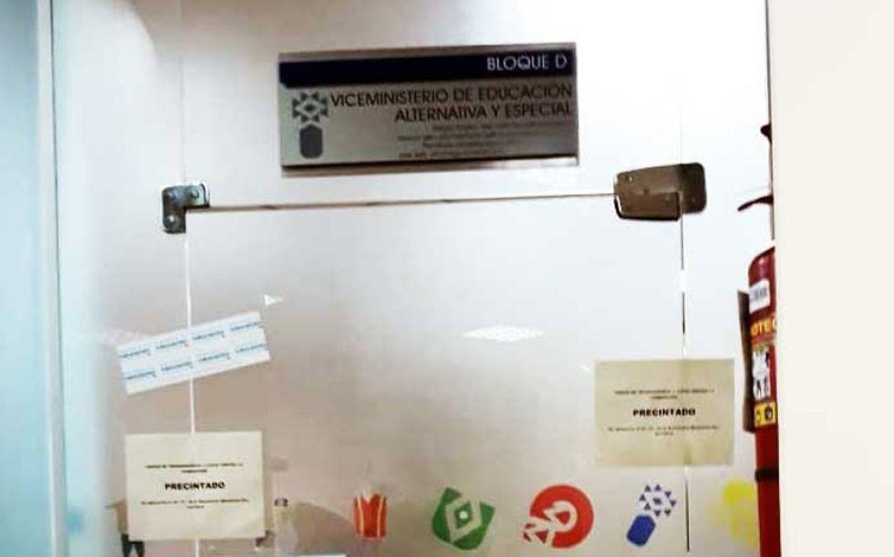 Las oficinas del  Viceministerio de Educación Alternativa y Especial fueron precintadas.